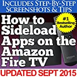 How to Sideload Apps on the Amazon Fire TV (Includes Step-by-Step Screenshots & Tips)