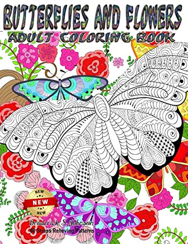 Adult Coloring Book: Butterflies and Flowers - 60 Stress Relieving Patterns: Volume 1 (Color To Calm)