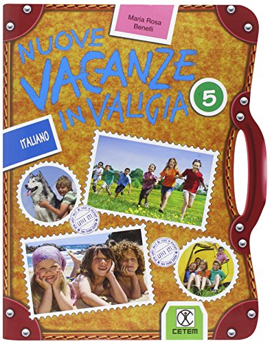 Nuove vacanze in valigia. Italiano. Per la 5ª classe elementare