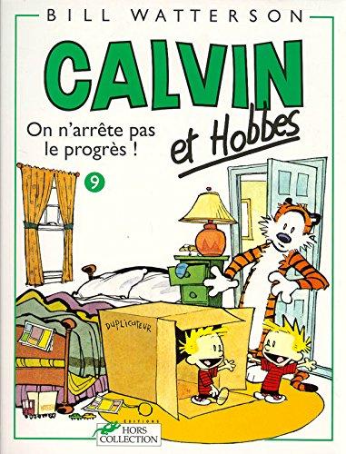 Calvin et Hobbes, tome 9 : On n'arrête pas le progrès !