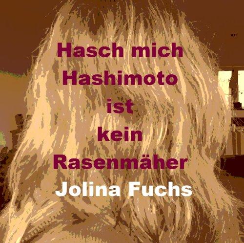 hasch-mich-hashimoto-ist-kein-rasenmaher
