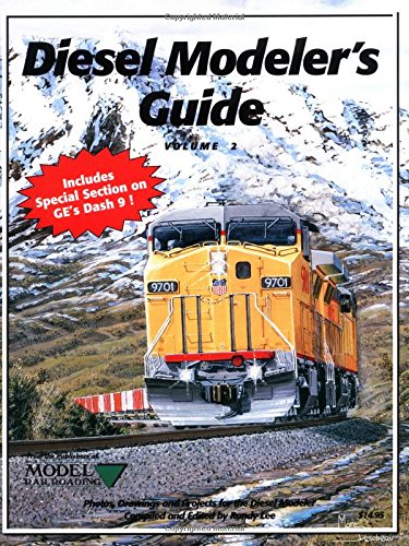 Diesel Modeler's Guide: Photos, Drawings and Projects for the Diesel Modeler: 2