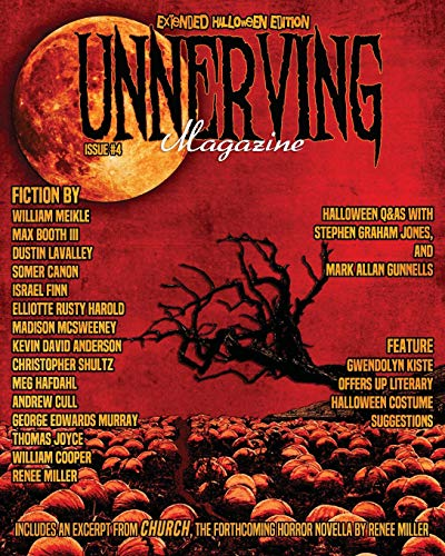 Unnerving Magazine: Extended Halloween Edition (Issue, Band 4)