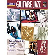 Guitare Jazz Matrise Improvisation: Mastering Jazz Guitar -- Improvisation (French Language Edition), Book & CD (Methode Complete de Guitare Electrique Blues)