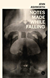 Notes Made While Falling (Goldsmiths Press)