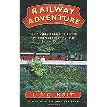 Railway Adventure by L T C Rolt (2010-04-13)