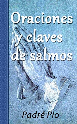ORACIONES Y CLAVES DE  SALMOS por Padré Pio