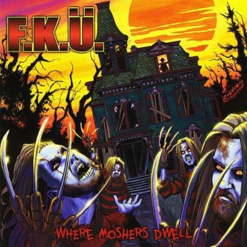 F.K.Ü.: Where Moshers Dwell (Audio CD)
