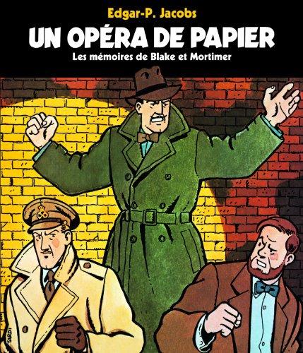 Un opéra de papier : Les mémoires de Blake et Mortimer par Edgar-Pierre Jacobs