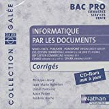 Informatique par les documents Bac Pro commerce-services-vente : CD-ROM Corrigés