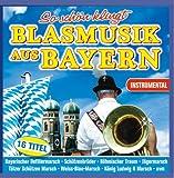 So schön klingt Blasmusik aus Bayern; Instrumental; Bayerischer Defiliermarsch; Böhmischer Traum; Die Sonne geht auf; Weiß Blau Marsch; Tölzer Schützenmarsch; Bavaria; Oktoberfest; Zeltfest - Various Artists