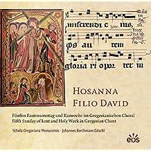 Hosanna Filio David - Fünfter Fastensonntag und Karwoche im Gregorianischen Choral: Fifth Sunday of Lent and Holy Week in Gregorian Chant