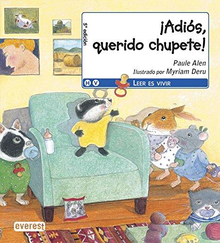 Portada del libro ¡Adios, querido chupete! (Leer es vivir)