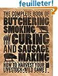 Complete Book of Butchering, Smoking,...