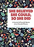 #1: She Believed She Could, So She Did: A Journal of Powerful Quotes from Powerful Women