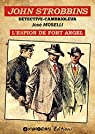 John Strobbins, tome 2 : L'espion du Fort Angel par Moselli