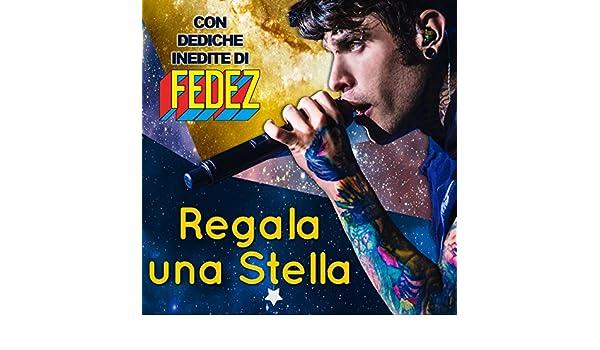 Regala Una Stella Con La Dedica Inedita Di Fedez Versione Digitale