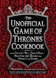 The Unofficial Game of Thrones Cookbook: From Direwolf Ale to Auroch Stew - More Than 150 Recipes from Westeros and Beyond (Unofficial Cookbook)