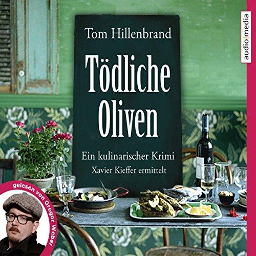Buchseite und Rezensionen zu 'Tödliche Oliven: Ein kulinarischer Krimi' von Tom Hillenbrand