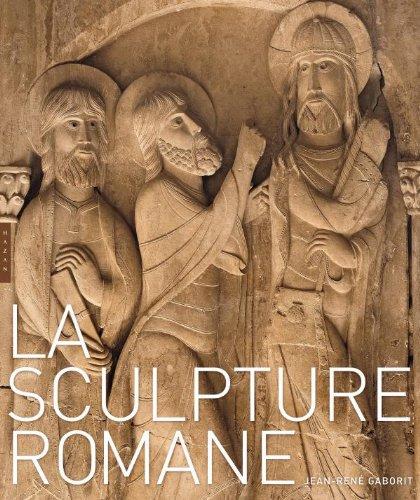 La sculpture romane par Jean-René Gaborit