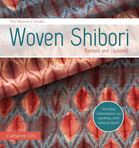 The Weaver\'s Studio - Woven Shibori: Revised and Updated