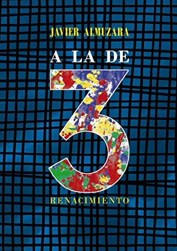 A la de tres (Renacimiento) por Javier Almuzara