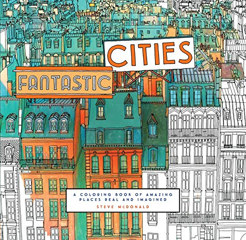 Downloadpdf fantastic cities a coloring book of amazing places downloadpdf fantastic cities a coloring book of amazing places real and imagined by full audiobooks fandeluxe Choice Image
