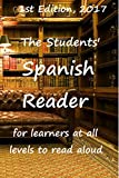 The Students' Spanish Reader: - for  learners at all levels to read aloud ISBN 9781900959223