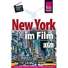 New York im Film: Ein spezieller Reiseführer für alle Filmfans und New-York-Freunde (Reise Know How)