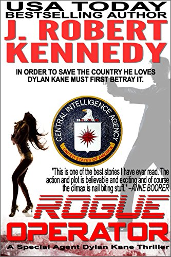 Rogue Operator (Dylan Kane #1) (Special Agent Dylan Kane Thrillers) (English Edition) par J. Robert Kennedy