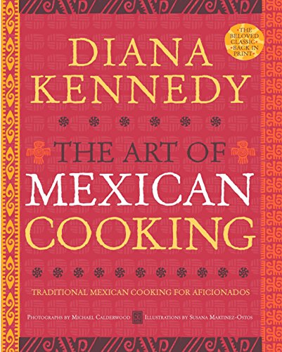 The Art Of Mexican Cooking por Diana Kennedy