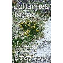 Johannes Brenz: Zeuge biblisch-evangelischer Wahrheit Reformator südDeutschlands
