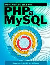 Desarrollo web con PHP y MySQL (Spanish Edition)