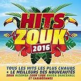Hits Zouk 2016 : Tous les hits les plus chauds et le meilleur des nouveautés zouk, kizomba, zouk love, ragga dancehall et caribéennes