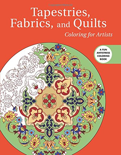 tapestries-fabrics-and-quilts-coloring-for-artists-creative-stress-relieving-adult-coloring-book-ser