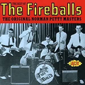 The Best of the Fireballs: the Original Norman Petty Masters