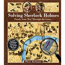 Solving Sherlock Holmes: Puzzle Your Way Through the Cases (Puzzle Books)