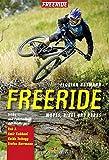 Freeride: Moves, Bikes und Parks  Tricks und Fahrtechnik der Profis mit Rob J., Amir Kabbani, Guido Tschugg, Stefan Herrmann