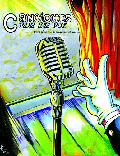 Canciones para una voz por Hector L. Dominicci Marietti