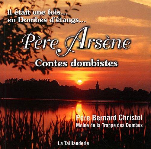 Il Etait une Fois...en Dombes d'Etangs...Pere Arsene. Contes Dombistes