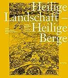 Heilige Landschaft ? Heilige Berge: Achter Internationaler Barocksommerkurs (Edition Bibliothek Werner Oechslin)