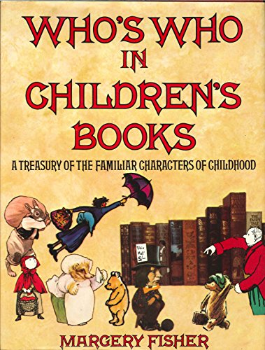 Who's who in children's books : a treasury of the familiar characters of childhood