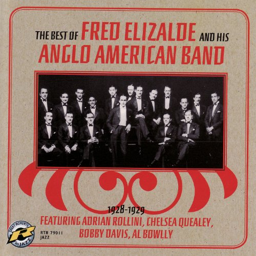 The Best of Fred Elizalde and his Anglo American Band 1928-1929