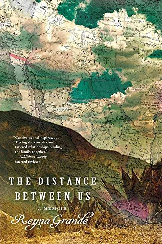 [The Distance Between Us: A Memoir] (By: Reyna Grande) [published: August, 2012]