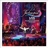 Songtexte von Helene Fischer - Farbenspiel: Live aus dem Deutschen Theater München