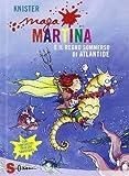 Maga Martina e il regno sommerso di Atlantide: 11