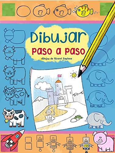 Dibujar paso a paso (Pequeños creativos) por Ricard Zaplana Ruiz