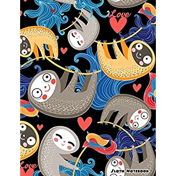 Sloth Notebook: Lined Journal Notebook For Boys Girls Kids Cute Journal For Use As Daily Diary Or School Notebook To Write In Composition Book Sloths Lover