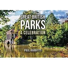 Great British Parks: A Celebration