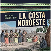Pueblos indígenas de la costa Noroeste / Native Peoples of the Northwest Coast (Pueblos indígenas de Norteamérica / Native Peoples of North America)
